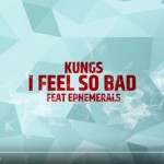 i-feel-so-bad-lyric-video-kungs