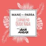 Mane-De-La-Parra-Ft.-Juan-Magán-Cuando-No-Quede-Nada